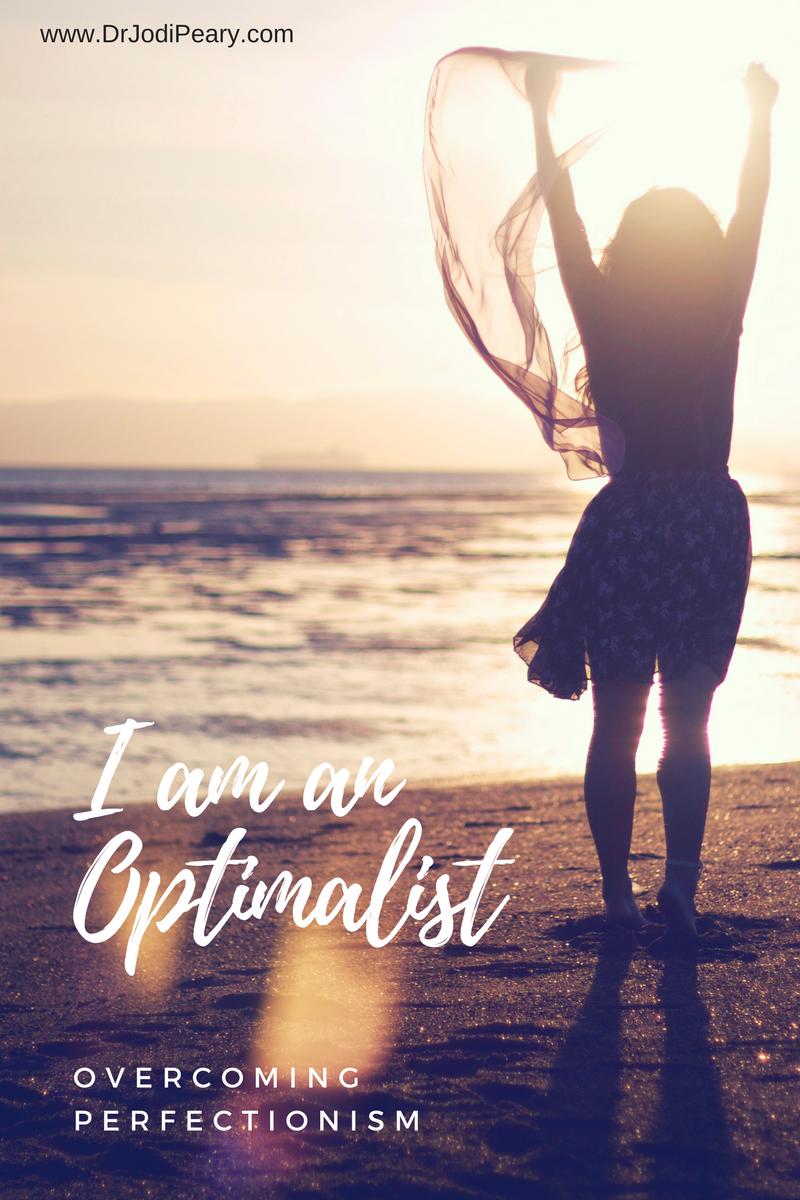 Optimalist versus Perfectionist